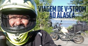 VIAGEM AO ALASCA DE V-STROM – CONFIRA ESSA AVENTURA!